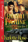 Bayou Famine (The Shifters of Alligator Bend, #2)