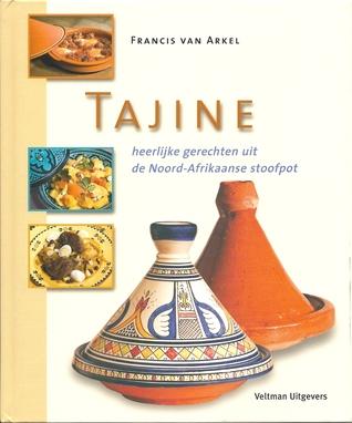 Tajine : heerlijke gerechten uit de Noord-Afrikaanse stoofpot