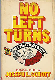 No Left Turns: The FBI in Peace & War