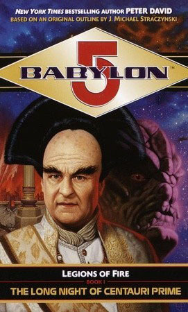 The Long Night of Centauri Prime (Babylon 5: Legions of Fire, #1)