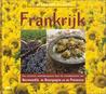 Frankrijk : Een culinaire ontdekkingsreis door de streekkeukens van Normandië, de Bourgogne en de Provence (De streekkeukens van Europa, #1)