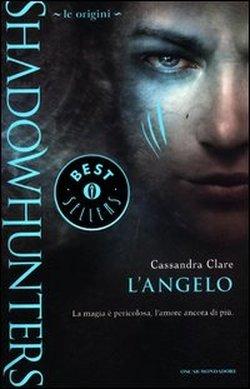 L'angelo (Shadowhunters; Le Origini, #1)