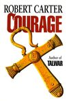 Courage by Robert    Carter
