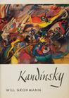 Wassily Kandinsky: Life and Work