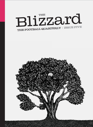 The Blizzard - The Football Quarterly: Issue Five