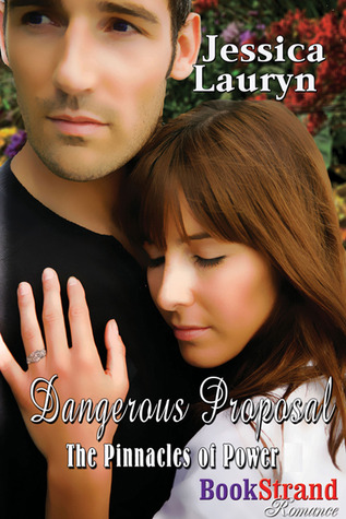 Dangerous Proposal (The Pinnacles of Power, #2)