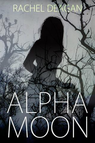 Alpha Moon by Rachel Deagan