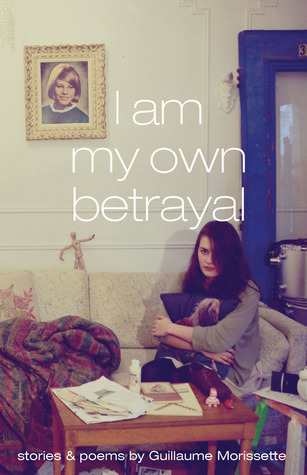 I Am My Own Betrayal by Guillaume Morissette