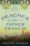 Peaches for Father Francis by Joanne Harris