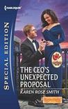 The CEO's Unexpected Proposal by Karen Rose Smith