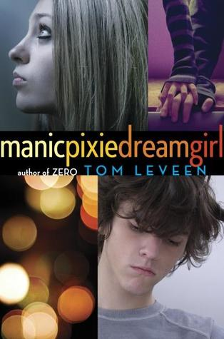 Manicpixiedreamgirl by Tom Leveen