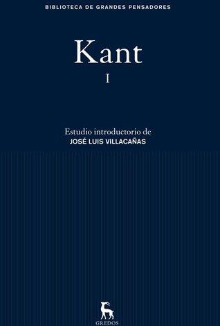 Obras 1: Critica de la Razon Pura/Prolegomenos/Relato de la Vida y el Caraacter de Immanuel Kant