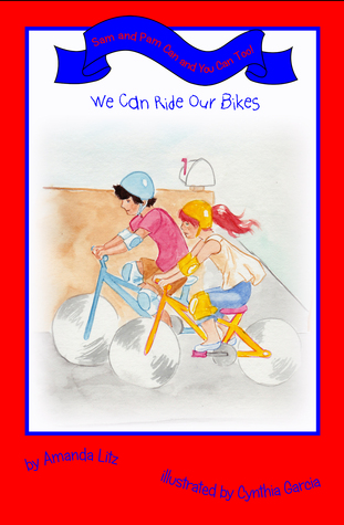 Ebook We Can Ride Our Bikes (Sam and Pam Can and You Can Too!, #2) by Amanda Litz read!