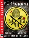 San Diego 2014: The Last Stand of the California Browncoats (Newsflesh Trilogy, #0.75)