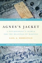Agnes's jacket: a psychologist's search for the meanings of madness; with a new introduction for the uk edition by Gail A. Hornstein