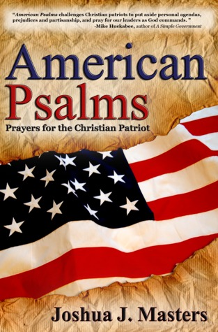 American psalms: prayers for the christian patriot by Joshua J. Masters