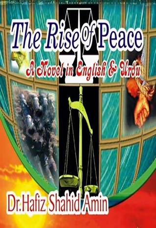 The Rise Of Peace: A Novel in English and Urdu
