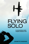 Flying Solo by Jeanette Vaughan