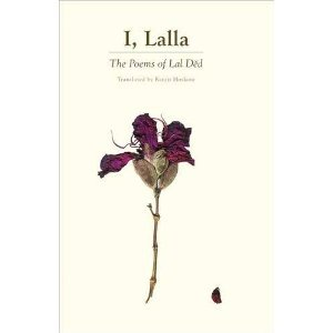 I, Lalla: The Poems of Lal Dĕd