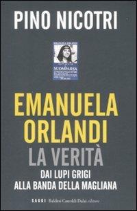 Emanuela Orlandi: la verita?: dai Lupi Grigi alla banda della Magliana