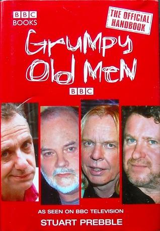 Grumpy Old Men: The Official Handbook