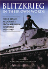 Blitzkreig In Their Own Words: First Hand Accounts From German Soldiers, 1939 1940