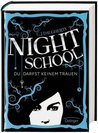 Night School. Du darfst keinem trauen by C.J. Daugherty