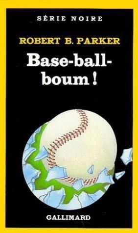 Base-ball-boum! (Spenser, #3)