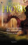 Les Gardiens des souvenirs by Robin Hobb