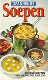 Spannende soepen  by Irene van Blommestein