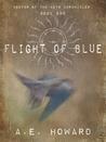 Flight of Blue by A.E. Howard