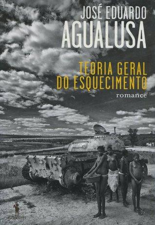 Teoria Geral do Esquecimento by José Eduardo Agualusa