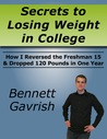 Secrets to Losing Weight in College: How I Reversed the Freshman 15 & Dropped 120 Pounds in One Year