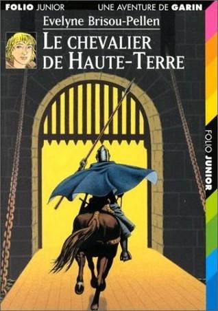 Le Chevalier de Haute-Terre (Garin Trousseboeuf, #6)