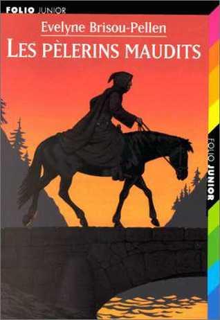 Les pèlerins maudits (Garin Trousseboeuf, #4)