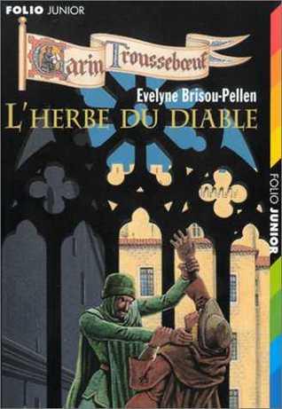 L'herbe du diable (Garin Trousseboeuf, #7)