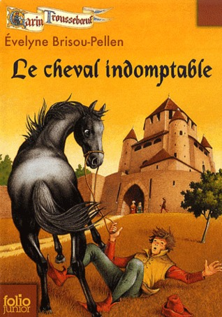 Le cheval indomptable (Garin Trousseboeuf, #11)