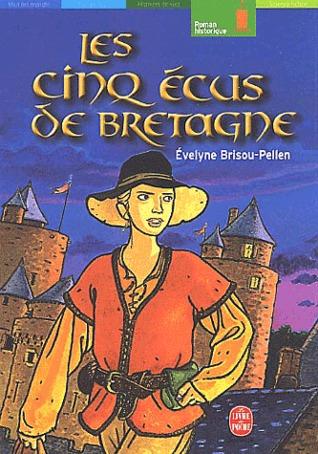 Les cinq Ecus de Bretagne (Les Cinq Écus de Bretagne,#1)