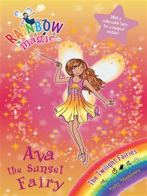 Ava the Sunset Fairy (Rainbow Magic: Twilight Fairies, #1)