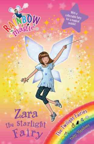 Zara the Starlight Fairy (Rainbow Magic: Twilight Fairies, #3)