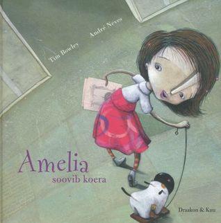 Amelia soovib koera