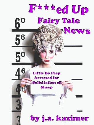 F***ed Up Fairy Tale News(F***ed-Up Fairytale ) EPUB