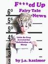 F***ed Up Fairy Tale News