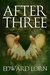 Three after by Edward Lorn