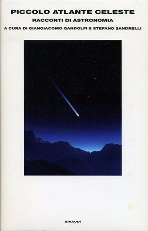 Piccolo atlante celeste: Racconti di astronomia