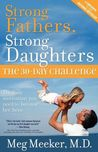 Strong Fathers, Strong Daughters by Meg Meeker