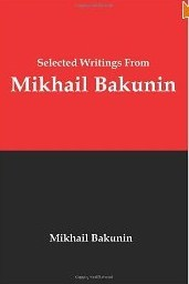 Selected Writings from Mikhail Bakunin