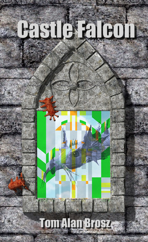 Castle Falcon by Tom Alan Brosz