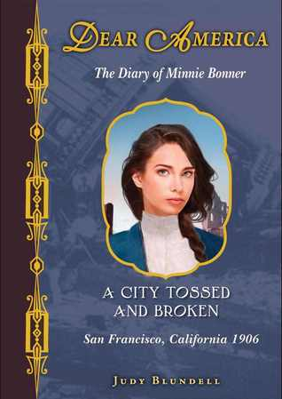 A City Tossed and Broken: The Diary of Minnie Bonner, San Francisco, California, 1906