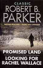 Promised Land / Looking For Rachel Wallace (Spenser, #4, #6)